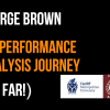 My Performance Analysis Journey So Far – George Brown (Part 3)