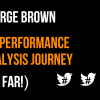 My Performance Analysis Journey So Far – George Brown (Part 4)